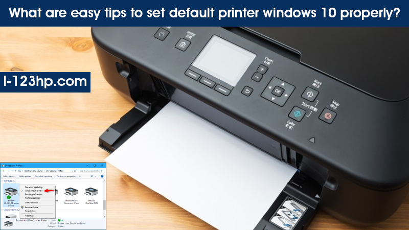 What are Easy Tips to set Default Printer windows 10 properly?