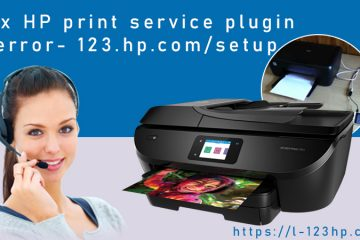 Fix HP print service plugin error- 123.hp.com/setup